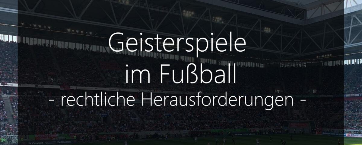 Geisterspiele im Fußball rechtliche Herausforderungen