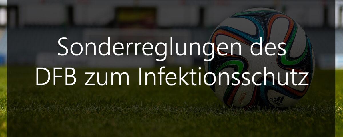 Sonderreglungen des DFB zum Infektionsschutz