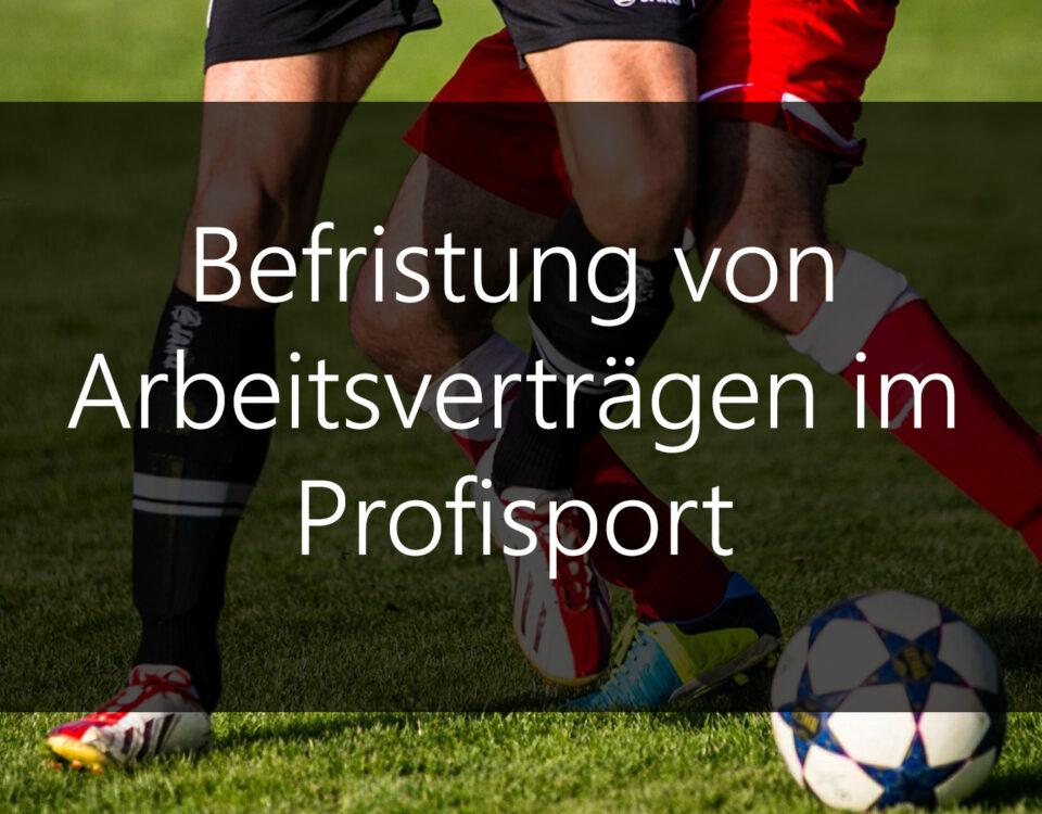 Befristung von Arbeitsverträgen im Profisport