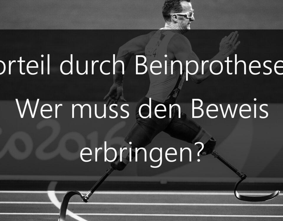Paralympics-Athleten Vorteil durch Beinprothesen - Wer muss den Beweis erbringen