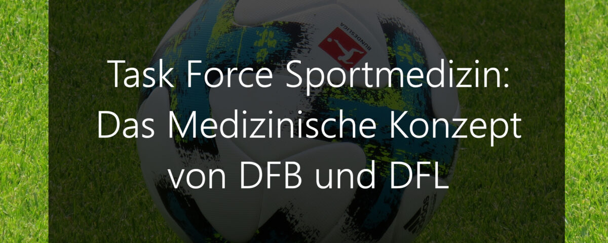 Task Force Sportmedizin - das Medizinische Konzept von DFB und DFL