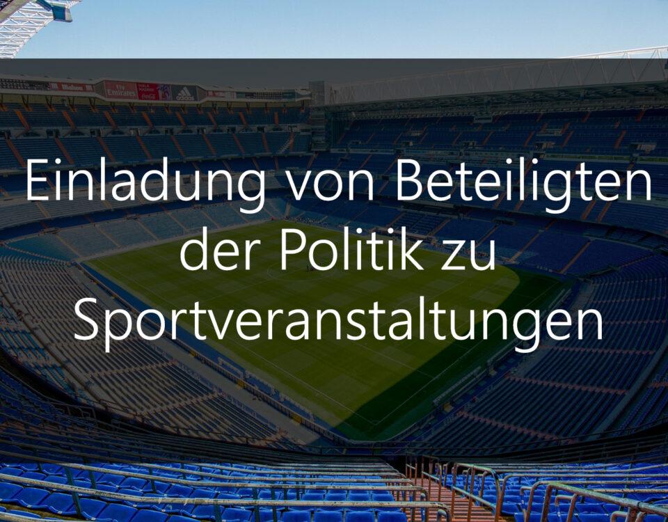 Einladung von Beteiligten der Politik zu Sportveranstaltungen