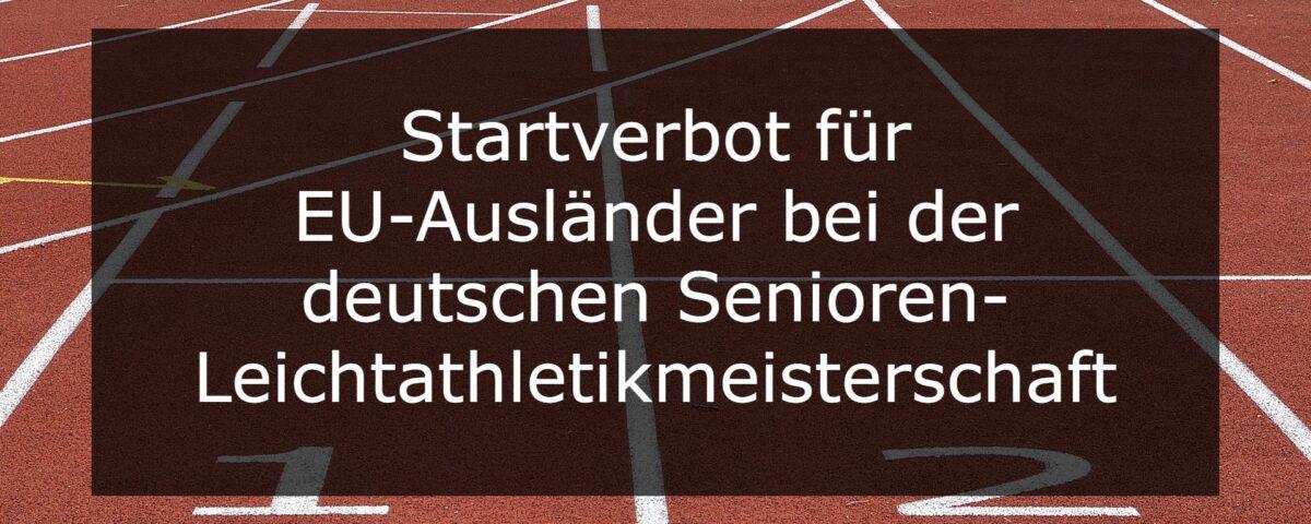 EuGH Startverbot für EU-Ausländer bei der deutschen Senioren-Leichtathletikmeisterschaften